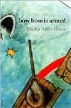 Descargar ebook en PDF How bosnia armed