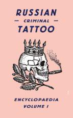 russian criminal tattoo encyclopedia (vol. 1) danzig baldaev sergei vasiliev 9780955862076
