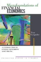 microfoundations of financial economics (ebook)-yvan lengwiler-9781400829576