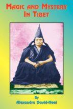El libro de Magic and mystery in tibet autor ALEXANDRA DAVID-NEEL- PDF!