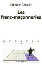 Les franc-maçonneries: xviiie-xxie siecle 978-2707140876 DJVU EPUB por Sebastien galceran