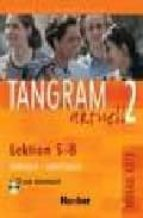 tangram aktuell. 2 (a2/2. lektion 5 8) (kursbuch, arbeitsbuch, cd arbeitsbuch, glosario) 9783192018176