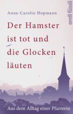 der hamster ist tot und die glocken läuten (ebook)-anne-caroline hopmann-9783280090176