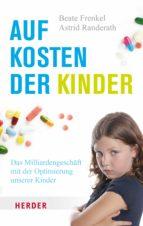 auf kosten der kinder (ebook)-beate frenkel-astrid randerath-9783451812576