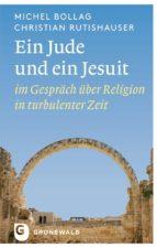 ein jude und ein jesuit (ebook)-michel bollag-christian rutishauser-9783786730576