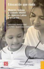 El libro de Educacion que rinde: mujeres, trabajo y cuidado infantil en america latina y el caribe autor MERCEDES MATEO DIAZ DOC!
