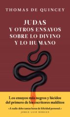 judas y otros ensayos sobre lo divino y lo humano thomas de quincey 9786079409876