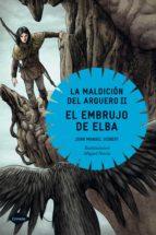 El libro de El embrujo de elba: la maldicion del arquero ii autor JOAN MANUEL GISBERT EPUB!