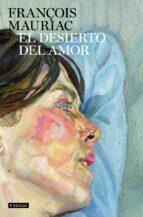 El libro de El desierto del amor autor FRANCOIS MAURIAC PDF!