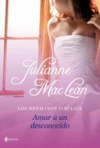 los hermanos sinclair: amar a un desconocido-julianne maclean-9788408112976