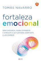 fortaleza emocional: la clave para adaptarte a los cambios y dar un giro a tu vida tomas navarro 9788408139676
