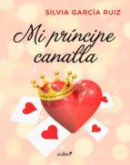 mi príncipe canalla (ebook)-silvia garcia ruiz-9788408166276
