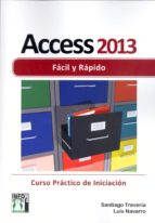 access 2013 facil y rapido-santiago traveria-9788415033776