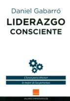 liderazgo consciente daniel gabarro 9788415218876