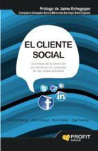 el cliente social: los retos de la atencion al cliente en el univ erso de las redes sociales-cristina garcia jimenez-9788415330776