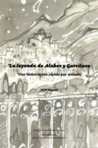 la leyenda de alabez y garcilaso-jose gonzalez nuñez-9788415387176