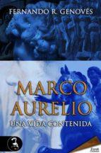 marco aurelio. una vida contenida (ebook)-fernando r. genoves-9788415415176