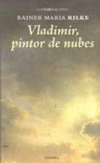 vladimir, pintor de nubes (confabulaciones 92) rainer maria rilke 9788415458876