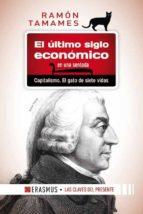 el ultimo siglo economico en una sentada: capitalismo. el gato de siete vidas-ramon tamames-9788415462576