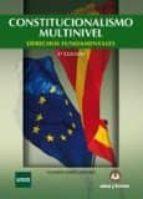 constitucionalismo multinivel. derechos fundandamentales (3ª ed.)-yolanda gomez sanchez-9788415550976