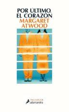 por último, el corazón (ebook)-margaret atwood-9788415631576