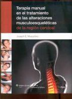 terapia manual en el tratamiento de las alteraciones musculoes0ue leticas de la region cervical. marida muscolino 9788415684176