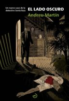 el lado oscuro (saga detective sonia ruiz 2) andreu martin 9788415740476