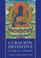 curación definitiva, el poder de la compasión (ebook)-lama zopa rimpoche-9788415912576