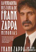 la verdadera historia de frank zappa-frank zappa-9788415996576