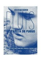 elvis, estrella de fuego: el mito del rock and roll en hollywood juan antonio olias 9788416217076