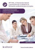 (i.b.d.) orientación laboral y promoción de la calidad en la formación profesional para el empleo. ssce0110   docencia de la  formación profesional para el empleo 9788416351176