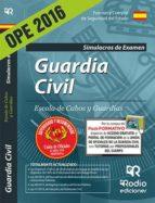GUARDIA CIVIL. ESCALA DE CABOS Y GUARDIAS. SIMULACROS DE EXAMEN (ED. 2016) (3ª ED.)