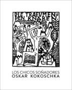 los chicos soñadores-oscar kokoschka-9788416529476