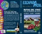 rutas del vino por las bodegas del rioja: la rioja   alava   navarra jesus garcia marin 9788416766376