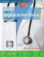 bates. guía de exploración física e historia clínica lynn s. szilagyi, peter g. bickley 9788416781676