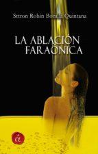 la ablación faraónica (ebook)-sttron robin bonilla quintana-9788416815876