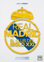 real madrid: el club del siglo xxi carlos pinedo 9788416894376