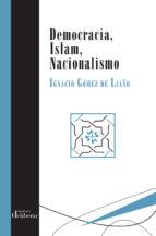 democracia, islam, nacionalismo ignacio gomez de liaño 9788417252076