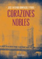 corazones nobles (ebook) jose antonio dominguez parra 9788417334376