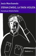 stefan zweig: la tinta violeta-jesus marchamalo-9788417651176