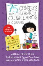 75 consejos para celebrar tu cumpleaños a lo grande-maria frisa-9788420415376