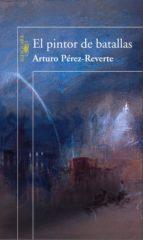 el pintor de batallas (ebook) arturo perez reverte 9788420498676