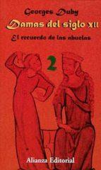 damas del siglo xii (t.ii): el recuerdo de las abuelas george duby 9788420694276