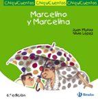 chiquicuentos 15 : marcelino y marcelina juan muñoz 9788421697276
