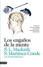 los engaños de la mente stephen l. macknick susana martinez conde 9788423345076