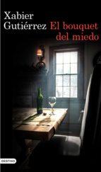el bouquet del miedo (ebook)-xabier gutierrez-9788423350476