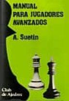manual para jugadores avanzados aleksei stepanovich suetin 9788424504076