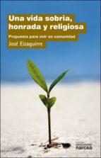 El libro de Vida sobria, honrada y religiosa: propuesta para vivir en comunid ad autor JOSE MARIA EIZAGUIRRE DOC!