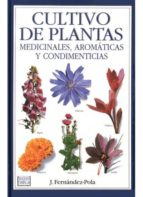 cultivo de plantas medicinales, aromaticas y condimenticias j. fernandez pola 9788428210676