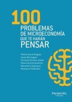 100 problemas de microeconomia que te haran pensar-9788428334976